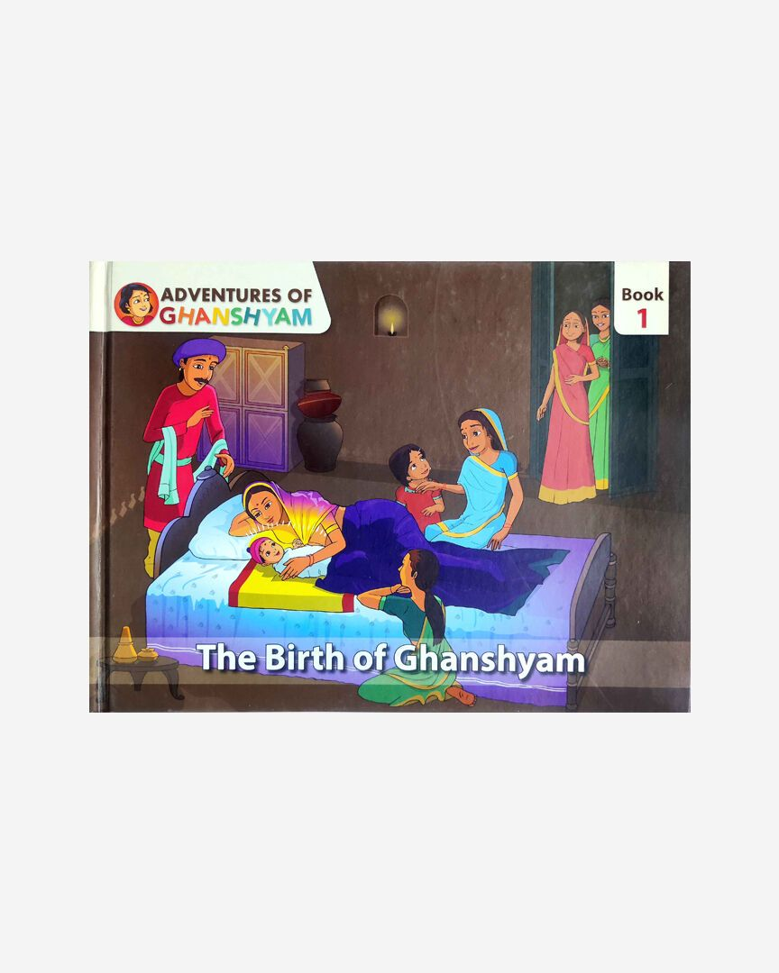 Adventures of Ghanshyam: Book 1 (The Birth of Ghanshyam)