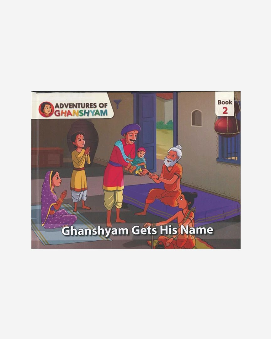 Adventures of Ghanshyam: Book 2 (Ghanshyam Gets His Name)